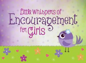 Little Whispers Of Encouragement For Girls Paperback