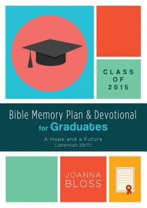 Bible Memory Plan And Devotional For Graduates Class Of 2015 Paperback