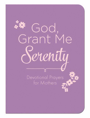 God Grant Me Serenity: Devotional Prayers For Mothers Imitation Leather