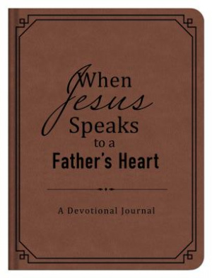 When Jesus Speaks To A Father's Heart: A Devotional Journal Imitation Leather