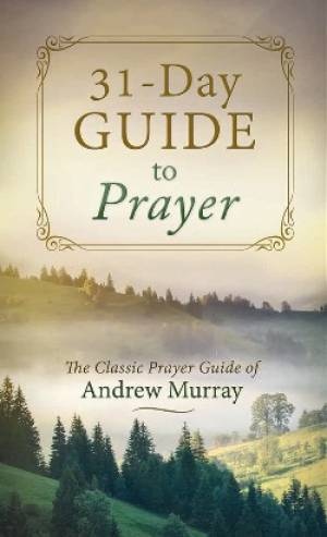 31-Day Guide To Prayer, A