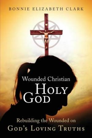 Wounded Christian - Holy God