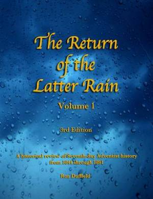 The Return of the Latter Rain, Volume 1, 3rd Edition