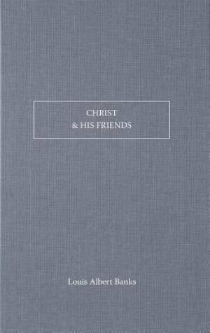 Christ And His Friends