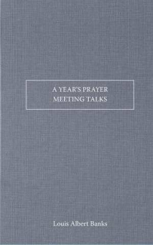 A Year's Prayer-Meeting Talks