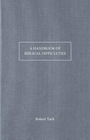 A Handbook Of Bible Difficulties