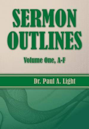 Sermon Outlines, Volume One A-F