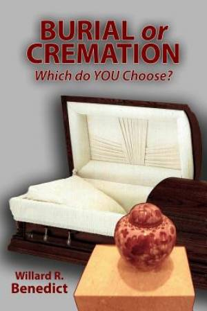 Burial or Cremation - Which Do You Choose?