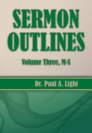 Sermon Outlines, Volume Three M-S