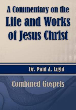 A Commentary on the Life and Works of Jesus Christ