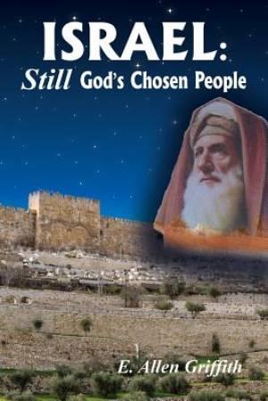 Israel, STILL God's Chosen People