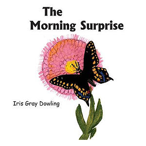 The Morning Surprise: A Story of the Black Swallowtail Butterfly