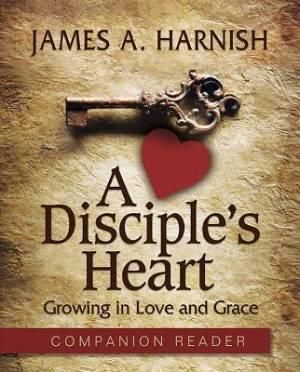 A Disciple's Heart - Companion Reader