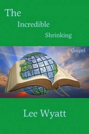 The Incredible Shrinking Gospel