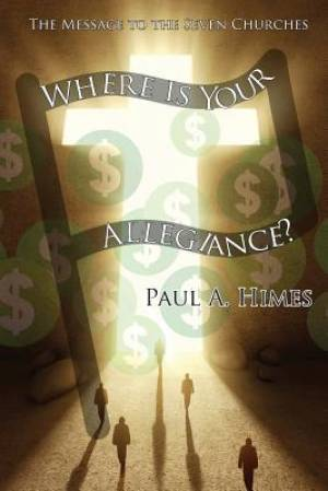 Where Is Your Allegiance: The Message to the Seven Churches