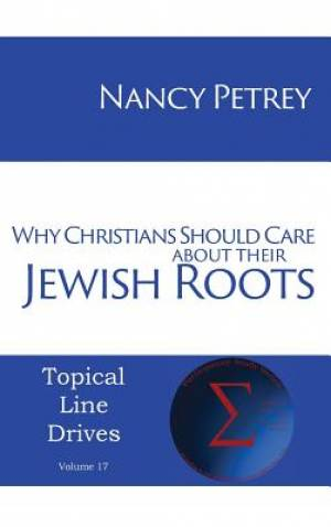 Why Christians Should Care about Their Jewish Roots