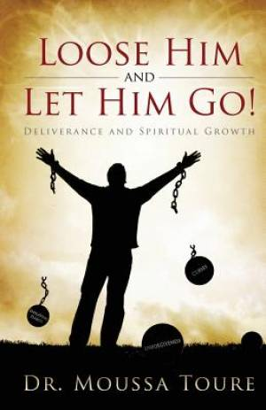 Loose Him and Let Him Go!