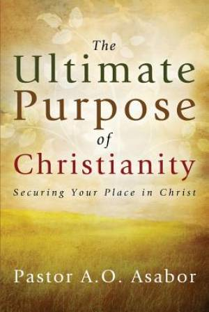 The Ultimate Purpose of Christianity