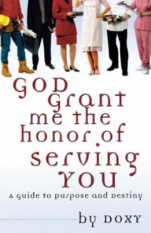 God Grant Me the Honor of Serving You