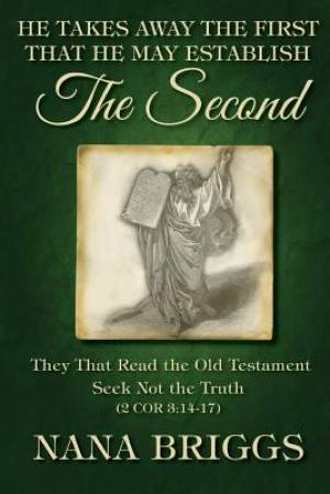 He Takes Away the First That He May Establish the Second