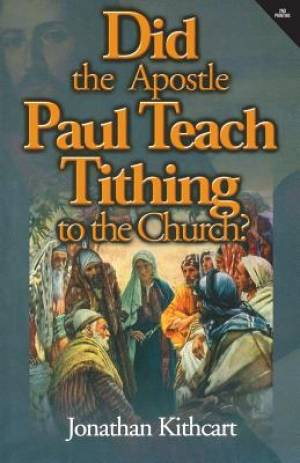 Did the Apostle Paul Teach Tithing to the Church?