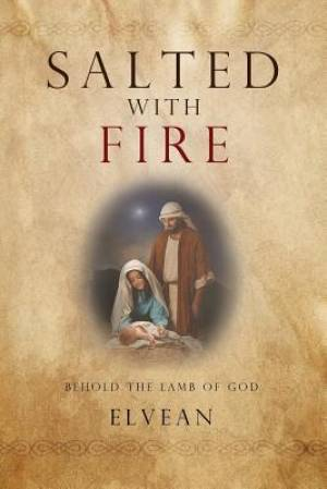Salted with Fire: Behold the Lamb of God