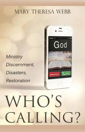 Who's Calling? Ministry Discernment, Disasters, Restoration