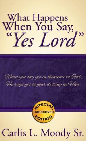 What Happens When You Say, Yes Lord