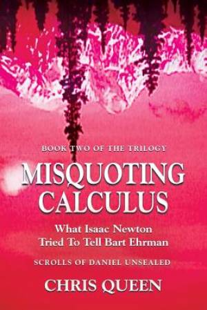 Misquoting Calculus: What Isaac Newton Tried To Tell Bart Ehrman