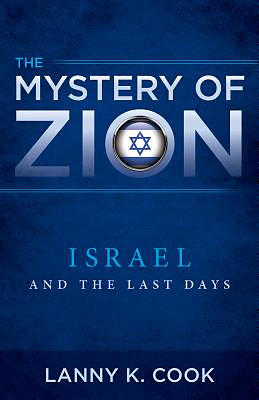 The Mystery of Zion: Israel and the Last Days