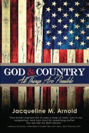 God & Country: All Things Are Possible