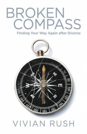 Broken Compass: Finding Your Way Again after Divorce