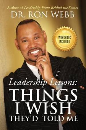 Leadership Lessons:  Things I Wish They'd Told Me