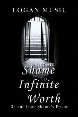 From Shame to Infinite Worth