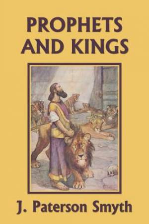 The Prophets and Kings (Yesterday's Classics)