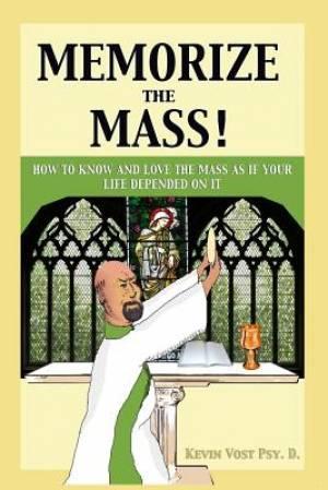 Memorize the Mass!