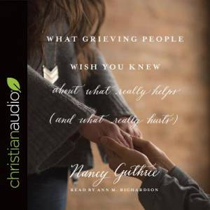 What Grieving People Wish You Knew About What Really Helps (