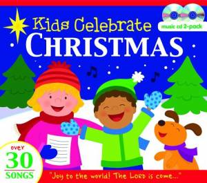 Kids Celebrate Christmas! 30 Bible Songs For Christmas