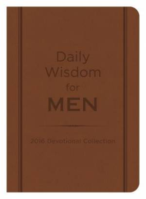Daily Wisdom For Men 2016 Collection