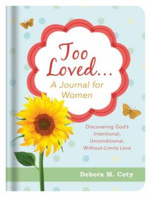 Too Loved. . . A Journal For Women