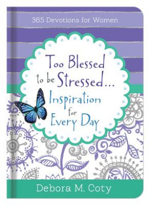 Too Blessed to be Stressed for Every Day