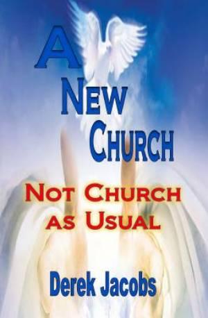 A New Church: Not Church as Usual