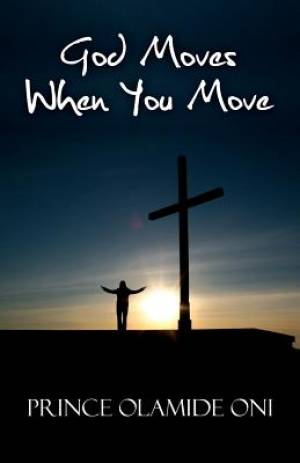 God Moves When You Move