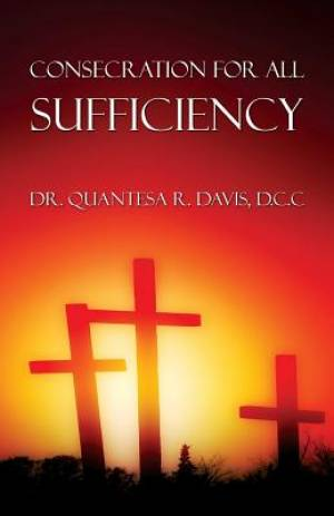 Consecration for All Sufficiency