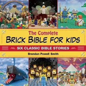 The Complete Brick Bible for Kids