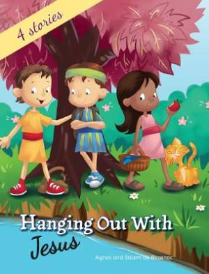 Hanging out with Jesus: Life lessons with Jesus and his childhood friends