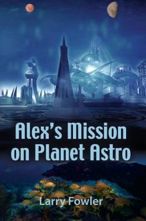 Alex's Mission on Planet Astro