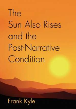 The Sun Also Rises and the Post-Narrative Condition