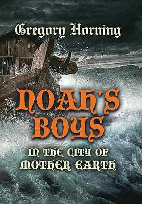 Noah's Boys in the City of Mother Earth