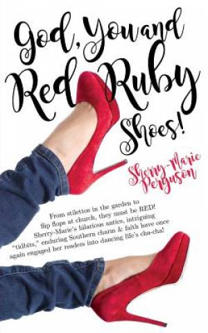God, You & Red Ruby Shoes!